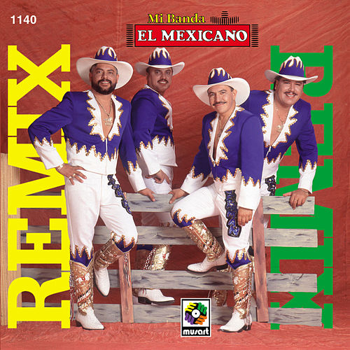 Play & Download Remix by Mi Banda El Mexicano | Napster