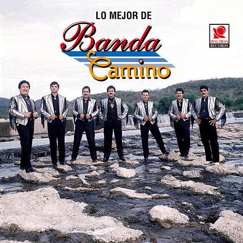 Play & Download Lo Mejor De by Banda Camino | Napster