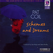 Play & Download Schemes and Dreams by Pat Coil | Napster