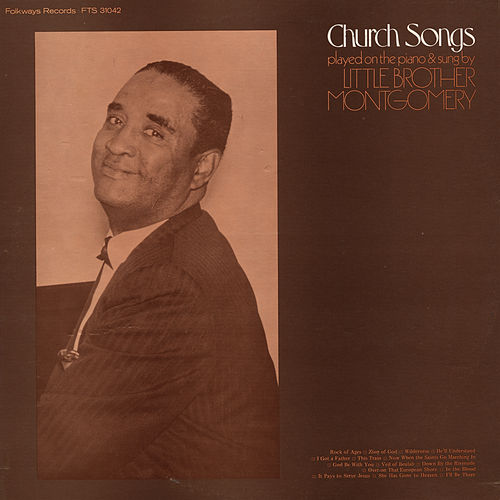 Church Songs: Sung and Played on the Piano by Little Brother Montgomery by Little Brother Montgomery