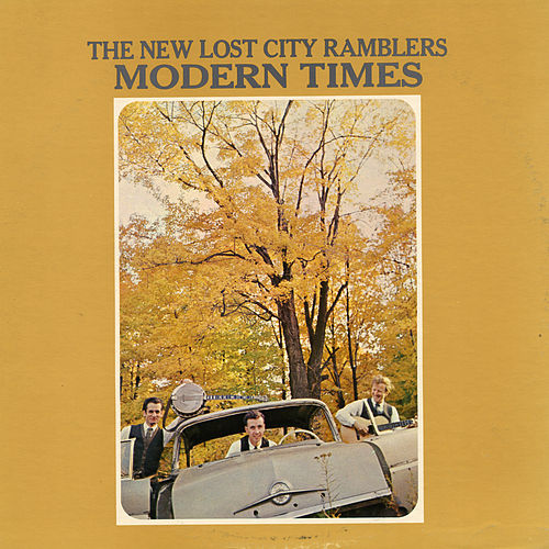 Play & Download Modern Times by The New Lost City Ramblers | Napster
