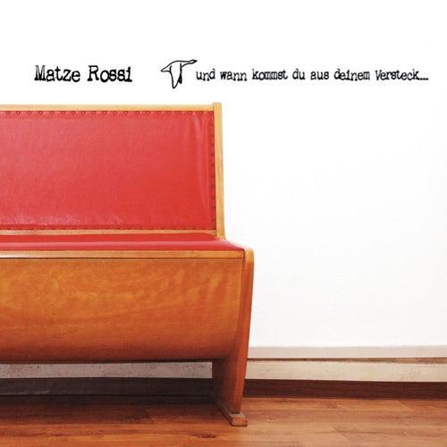 Play & Download Und wann kommst du aus deinem Versteck... by Senore Matze Rossi | Napster
