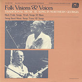 Folk Visions and Voices: Traditional Music and Song in Northern Georgia - Vol. 2 by Various Artists
