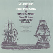 Sea Chanties and Forecastle Songs at Mystic Seaport by Various Artists