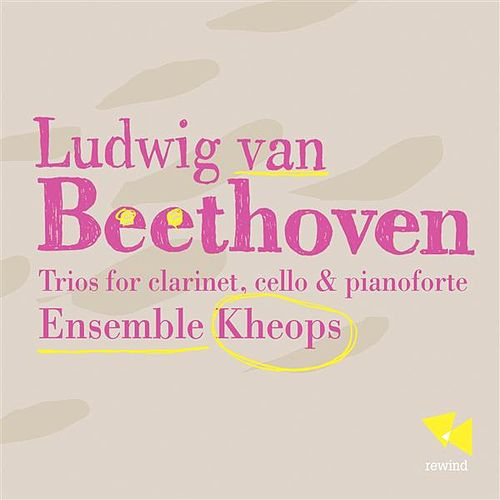 Play & Download Beethoven: The Two Trios for Piano, Clarinet & Cello by Ensemble Kheops | Napster