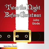 Play & Download Twas the Night Before Christmas by Julia Wade | Napster