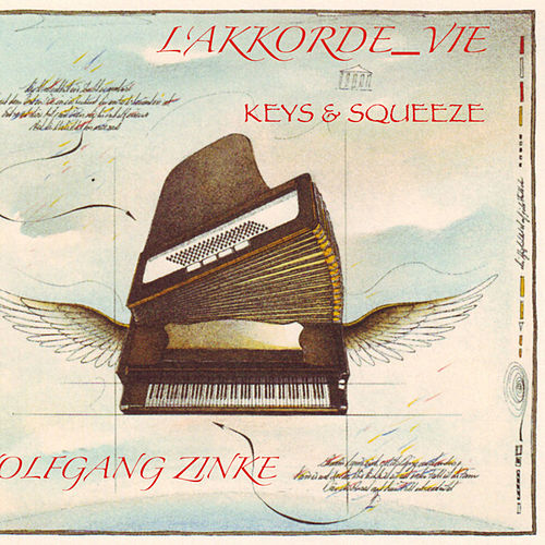 Play & Download Wolfgang Zinke's L'AKKORDE_VIE - Keys & Squeeze by Wolfgang Zinke | Napster