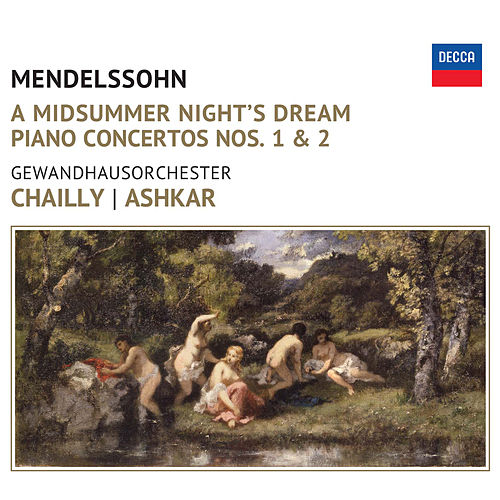 Play & Download Mendelssohn: A Midsummer Night's Dream by Riccardo Chailly | Napster