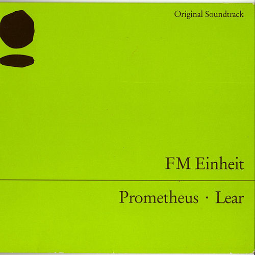 Play & Download Prometheus, Lear by FM Einheit | Napster