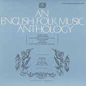 An English Folk Music Anthology by Various Artists