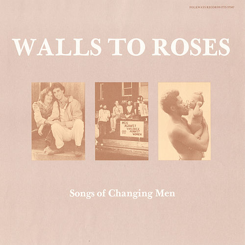 Play & Download Walls to Roses: Songs of Changing Men by Various Artists | Napster