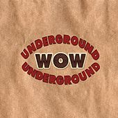 Play & Download Wow Underground by Various Artists | Napster