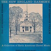 New England Harmony: A Collection of Early American Choral Music by The Old Sturbridge Singers