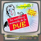 Play & Download Les Meilleurs Moments De La Pub by Various Artists | Napster