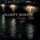 Play & Download Coming Home Again by Elliott Murphy | Napster