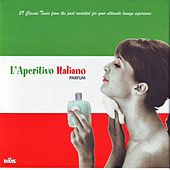 Play & Download L'aperitivo Italiano by Various Artists | Napster