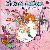 Play & Download L'oiseau Et La Bulle by Pierre Chêne | Napster