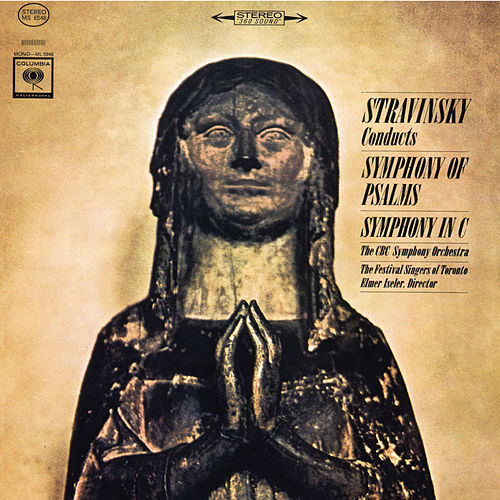 Play & Download Stravinsky Conducts Symphony of Psalms by Igor Stravinsky | Napster