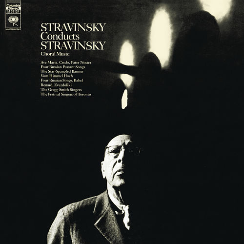 Play & Download Stravinsky Conducts Stravinsky Choral Music by Igor Stravinsky | Napster