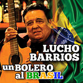 Un Bolero al Brasil - Single by Lucho Barrios