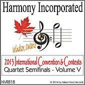 Play & Download Harmony, Incorporated: 2013 International Convention & Contests (Quartet Semi-Finals), Vol. 5 by Various Artists   Napster