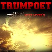 Play & Download Trumpoet by Mike Myers | Napster