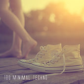 Play & Download 100 Minimal Techno by Various Artists | Napster