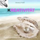 Kreativität - Hochwirksame Flüsterbotschaften Für Ihr Unterbewusstsein by Dennis O'Neill