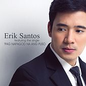 Play & Download Pag Napagod Na Ang Puso - Single by Erik Santos | Napster