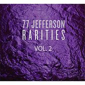 Play & Download Rarities, Vol.2 by 77 Jefferson | Napster
