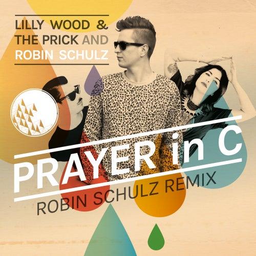 Prayer In C (Robin Schulz Radio Edit) - Single de Robin Schulz