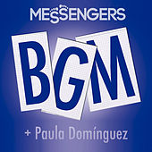 Play & Download B G M + Paula Domínguez by The Messengers | Napster