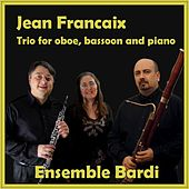Play & Download Jean Francaix - Trio for Oboe, Bassoon and Piano by Ensemble Bardi | Napster