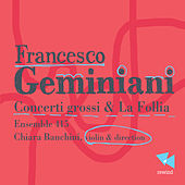 Geminiani: Concerti grossi & La Follia by Ensemble 415