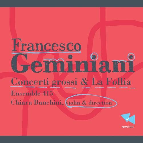 Geminiani: Concerti grossi & La Follia by Ensemble 415
