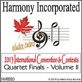 Play & Download Harmony, Incorporated: 2013 International Convention & Contests (Quartet Finals), Vol. 2 by Various Artists | Napster