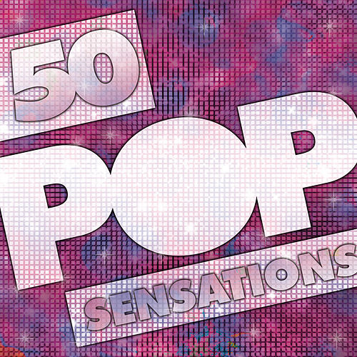 Play & Download 50 Pop Sensations by Various Artists | Napster