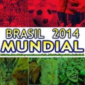 Play & Download Brasil 2014 Mundial. Música Brasileña y Canciones de la Afición Española de Futbol by Various Artists | Napster