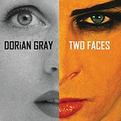 Play & Download Two Faces by Dorian Gray | Napster