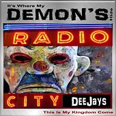 It's Where My Demon's Hide (This Is My Kingdom Come) by Radio City DJ's