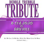 Play & Download A Tribute To - K-Ci & Jo Jo vs. Dru Hill by Dubble Trubble | Napster