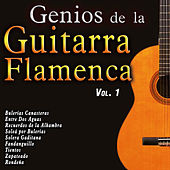 Play & Download Genios de la Guitarra Flamenca, Vol. 1 by Various Artists | Napster