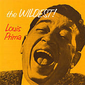 The Wildest! (Bonus Track Version) by Louis Prima