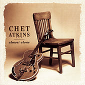 Play & Download Almost Alone by Chet Atkins | Napster