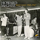 West Coast 1945-1947 by Howard Mcghee
