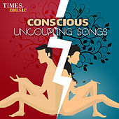 Conscious Uncoupling Songs by Various Artists