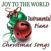 Joy to the World: Instrumental Piano Christmas Songs by The O'Neill Brothers Group