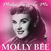 Play & Download Make Love to Me by Molly Bee | Napster