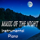 Play & Download Music of the Night: Instrumental Piano by The O'Neill Brothers Group | Napster