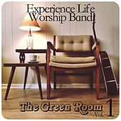 The Green Room, Vol. 1 by Experience Life Worship